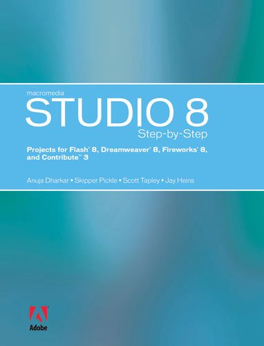 Macromedia Studio 8 Step-by-Step: Projects for Flash 8, Dreamweaver 8, Fireworks 8, and Contribute 3