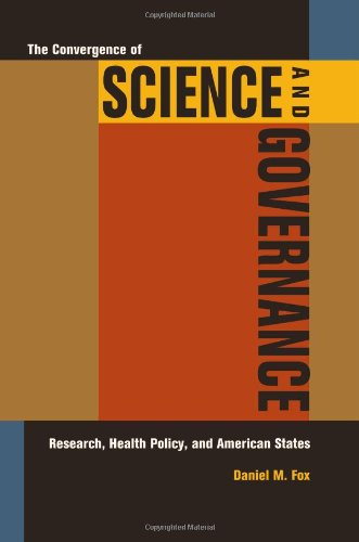 The Convergence of Science and Governance: Research, Health Policy, and American States