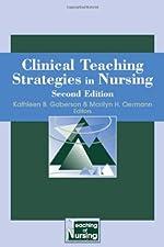 Clinical Teaching Strategies in Nursing by Kathleen Gaberson PhD RN CNOR CNE ANEF