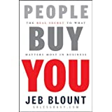 People Buy You: The Real Secret to what Matters Most in Businessby Jeb Blount