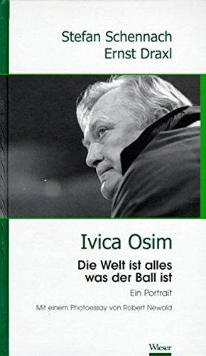 ivica-osim-die-welt-ist-alles-was-der-ball-ist-ein-portrat