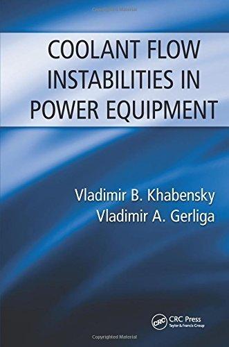 Coolant Flow Instabilities in Power Equipment by Vladimir B. Khabensky (2012-12-17) PDF