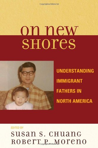 On New Shores: Understanding Immigrant Fathers in North America