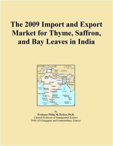 The 2009 Import And Export Market For Thyme, Saffron, And Bay Leaves In India