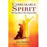 Unbreakable Spirit ~ Lisa Nichols