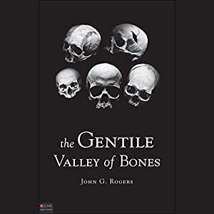 The Gentile Valley of Bones Audiobook