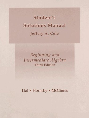 Student's Solutions Manual for Beginning and Intermediate Algebra