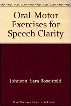Oral motor exercises for speech clarity sara rosenfeld for Oral motor exercises for adults
