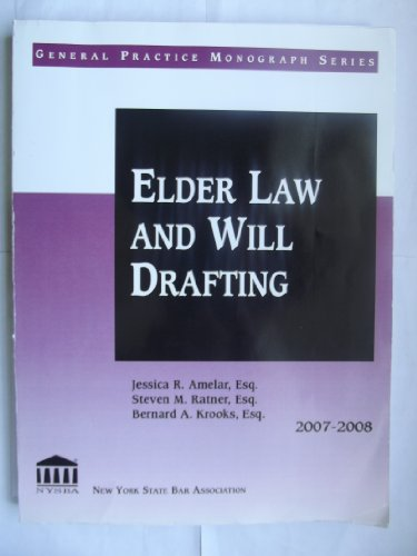 Elder Law and Will Drafting 2007-2008 (General Practice Monograph Series, 40827)