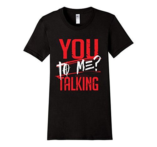 Womens-EmmaSaying-You-Talking-To-Me-Tee-Shirt-For-Real-Tough-People-Black