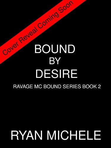 Bound by Desire (Ravage MC Bound Series)