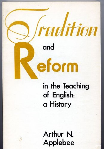 Tradition and Reform in the Teaching of English: A History