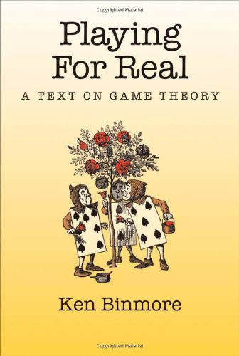 Playing For Real - A Text On Game Theory