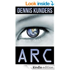 ARC (Near-Future Science Fiction Technothriller Mystery)