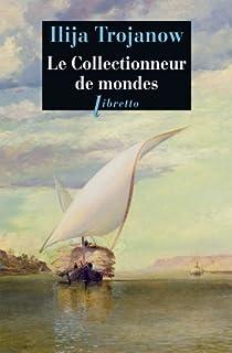 Le collectionneur de mondes : roman