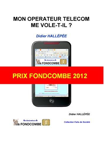 Couverture du livre Mon opérateur Télécom me vole-t-il ?: Prix Fondcombe 2012