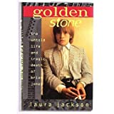 Golden Stone: The Untold Life and Tragic Death of Brian Jones (0312098200) by Jackson, Laura