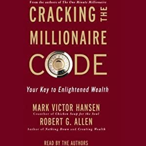 Cracking the Millionaire Code: Your Key to Enlightened Wealth | [Mark Victor Hansen, Robert Allen]