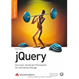 jQuery: Das neue JavaScript-Framework fr interaktives Design (Open Source Library)von &#34;Ralph Steyer&#34;