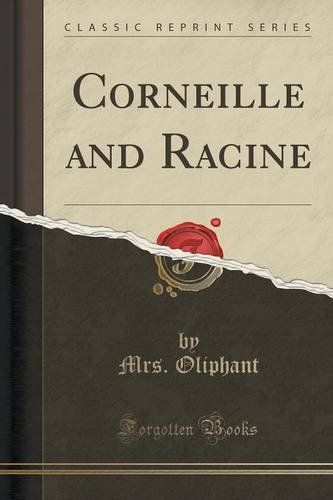 Corneille and Racine (Classic Reprint)