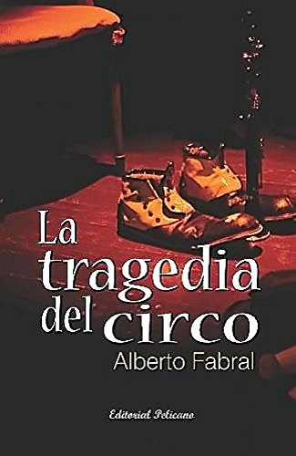 la-tragedia-del-circo-premio-caballeros-de-las-letras-2012-spanish-edition