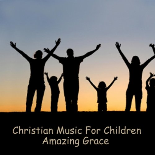 Christian Music For Children - Amazing Grace