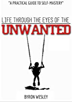 Unwanted: A Practical Guide To Self-mastery