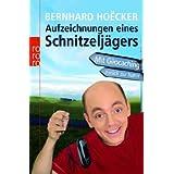"""Aufzeichnungen eines Schnitzelj�gers: Mit G�ocaching zur�ck zur Naturvon """"Bernhard Ho�cker"""""""