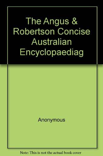 the-angus-robertson-concise-australian-encyclopaediag
