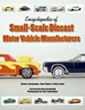 img - for Encyclopedia of Small-Scale Diecast Motor Vehicle Manufacturers (Paperback)--by Kimmo Sahakangas [2006 Edition] book / textbook / text book