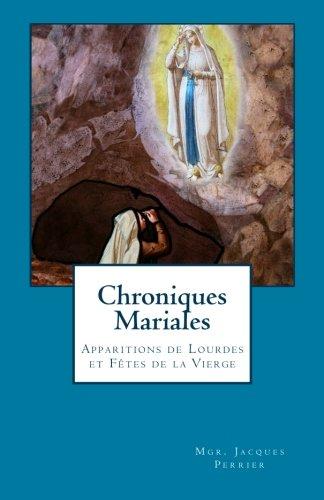 Chroniques Mariales: Apparitions de Lourdes et F PDF
