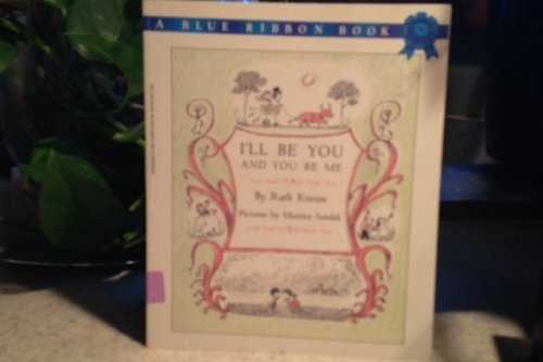 I'll Be You and You Be Me by Ruth Krauss (1988-01-01)