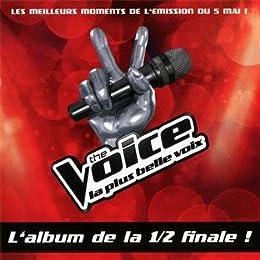 The Voice : La Plus Belle Voix /Vol.5- L'Album de la 1/2 Finale - Prime du 5 Ma