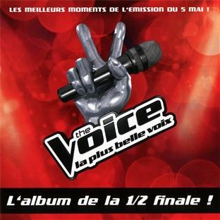 The Voice : La Plus Belle Voix /Vol.5 - L'Album de la 1/2 Finale - Prime du 5 Mai