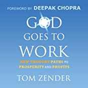God Goes to Work: New Thought Paths to Prosperity and Profits | [Tom Zender]