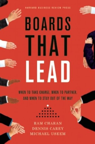 Boards That Lead: When to Take Charge, When to Partner, and When to Stay Out of the Way (Corporate Boards compare prices)