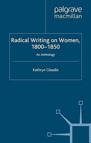 Radical Writing on Women, 1800-1850: An Anthology by Kathryn Gleadle (2002-08-21)