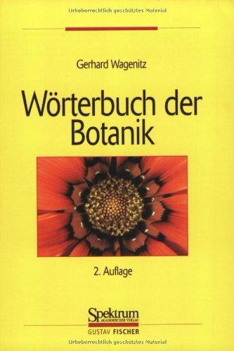 Wörterbuch der Botanik: Morphologie, Anatomie, Physiologie, Taxonomie, Evolution (Sav Biologie)