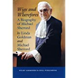Wigs and Wherefores: A Biography of Michael Sherrard QCby Linda Goldman