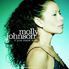 ♪If You Know Love Molly Johnson (CD - 2007)