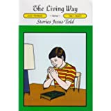 img - for The Living Way Children's Bible Class Curriculum Junior Year 1 Book 3 Student Workbook - Stories Jesus Told book / textbook / text book