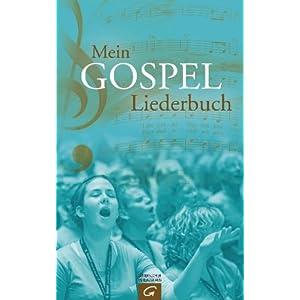 eBook Cover für  Mein Gospel Liederbuch Gospel Praise und Worship Songs f xFC r Gospelchor Gemeinde und zu Hause