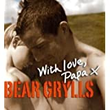"With Love, Papavon ""Bear Grylls"""