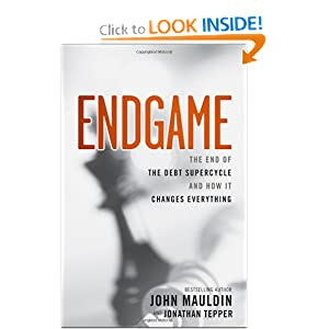 Endgame: The End of the Debt Supercycle and How It Changes Everything - John Mauldin, Jonathan Tepper