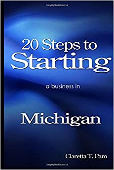 20 Steps To Starting A Business In Michigan (Double Click ) (Volume 22)