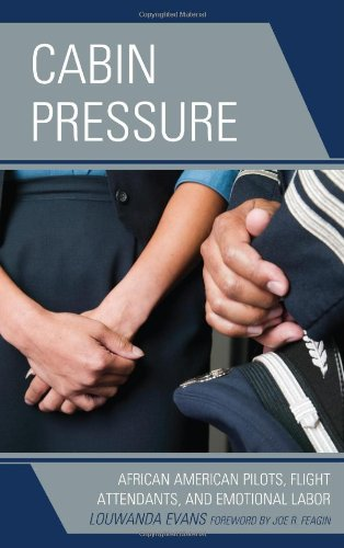 Cabin Pressure: African American Pilots, Flight Attendants, and Emotional Labor (Perspectives on a Multiracial America)