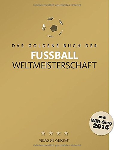 Buchseite und Rezensionen zu 'Das Goldene Buch der Fußball-Weltmeisterschaft' von Bernd-M. Beyer