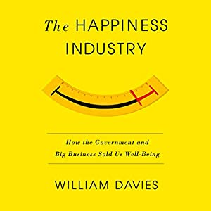 The Happiness Industry Audiobook