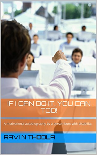 If I can do it, you can too!: A motivational autobiography by a person born with disability. (If I Can Do It You Can Do It compare prices)