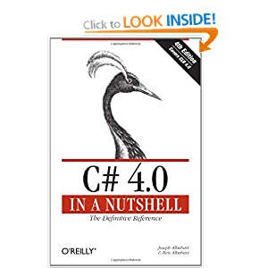 C# 4.0 in a Nutshell: The Definitive Reference (In a Nutshell (O'Reilly))